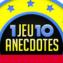 1jeu10anecdotes