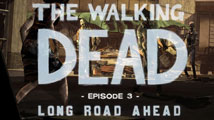 Test : The Walking Dead : Episode 3 - Long Road Ahead (PS3, Xbox 360, PC, Mac)