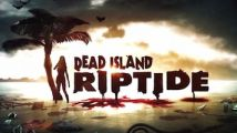 Test : Dead Island : Riptide (PS3, Xbox 360)