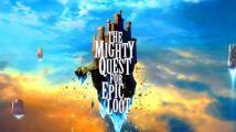 The Mighty Quest for Epic Loot, la vidéo de l'E3 version longue