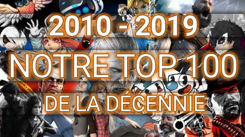 2010- 2019 : Le classement de notre TOP 100 Jeux Vidéo sur la décennie écoulée