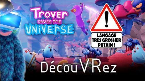 Trover Saves the Universe : un jeu à mourir de rire ! - Post de VRsinge