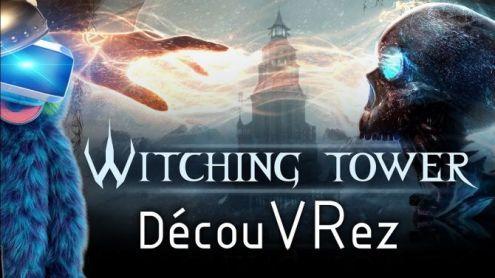 Essai de WITCHING TOWER sur PSVR - Post de VRsinge