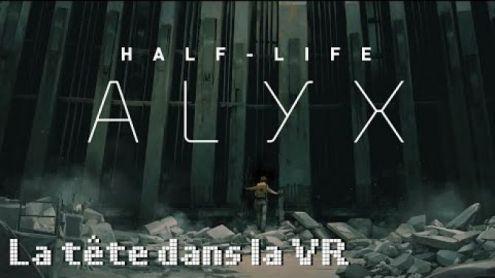 La tête dans la VR : Half Life Alyx - Post de Ozorah