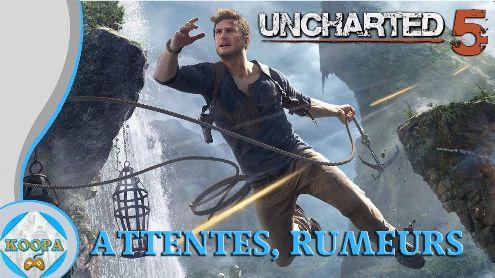 Uncharted 5 - Rumeurs et attentes - Post de koopaskill