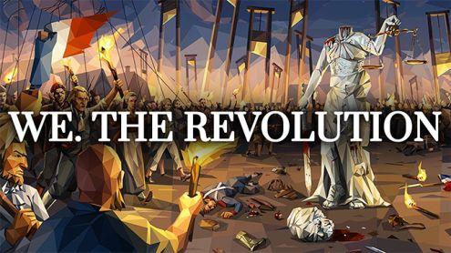 TEST de We The Revolution (PS4) : Une histoire d'échafaud