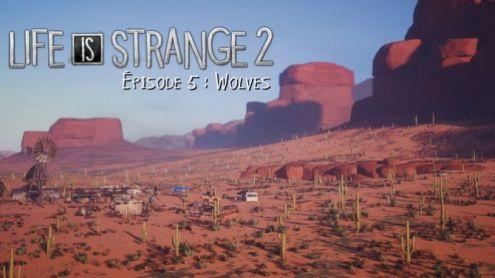 TEST de Life is Strange 2 Episode 5 : Fin de route sans déroute