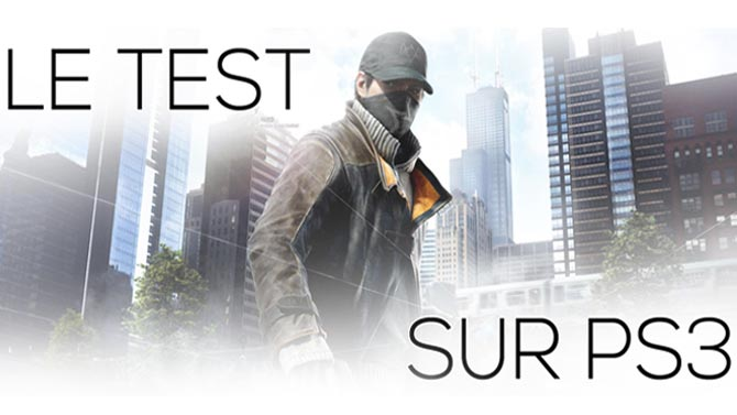 TEST. Watch_Dogs (PS3)