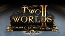 Two Worlds II annonce l'extension Pirates of the Flying Fortress