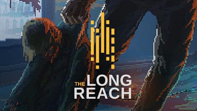 TEST de The Long Reach : Même pas peur !