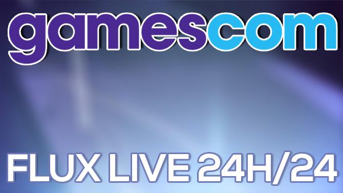 Gamescom : Suivez notre LIVE jeu vidéo 24h/24