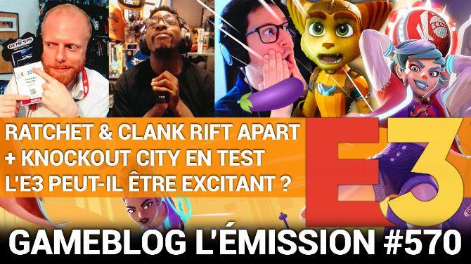 Podcast 570 : En douceur sur Ratchet & Clank PS5, Knockout City et la hype de l'E3 2021