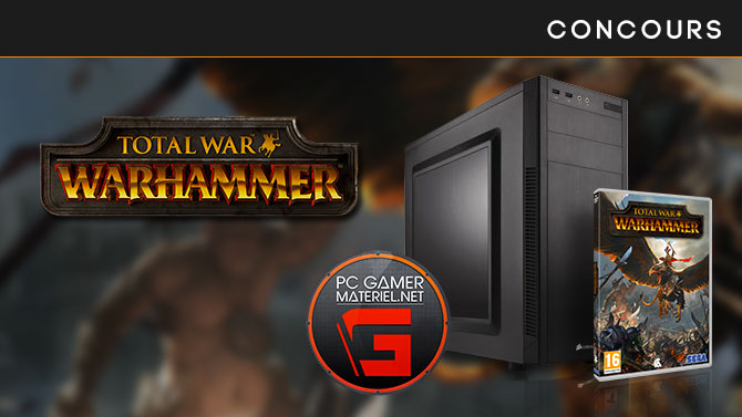 CONCOURS Total War Warhammer : Gagnez un PC Gamer