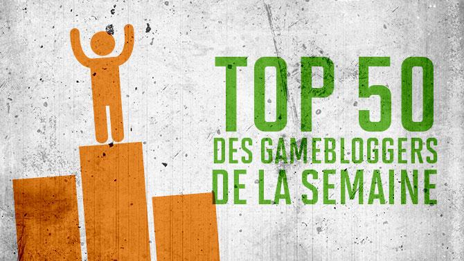 TOP 50 des Gamebloggers de la semaine du 01/08/21