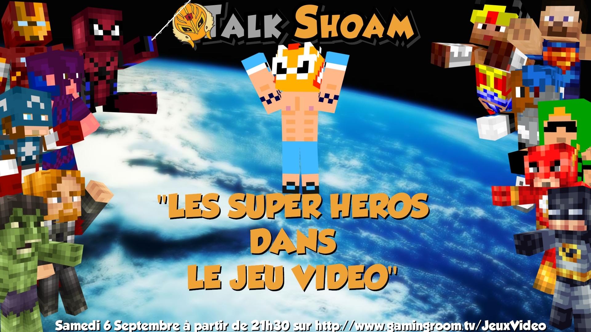 "TalkShoam # 5 ""Les super-héros dans le jeu vidéo"""