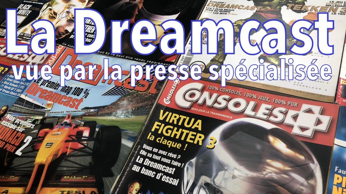 L'arrivée de la Dreamcast vue par la presse spécialisée