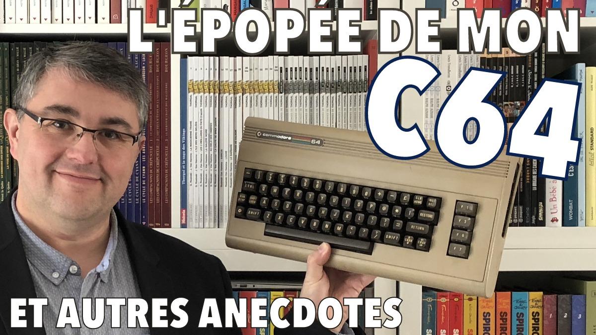 L'Épopée de mon Commodore 64 (et autres anecdotes)