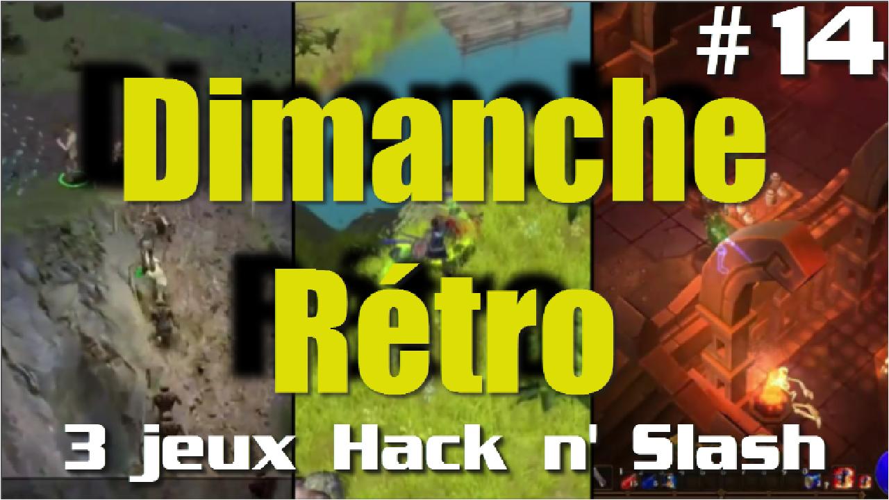 Dimanche Rétro - 3 jeux Hack n' Slash