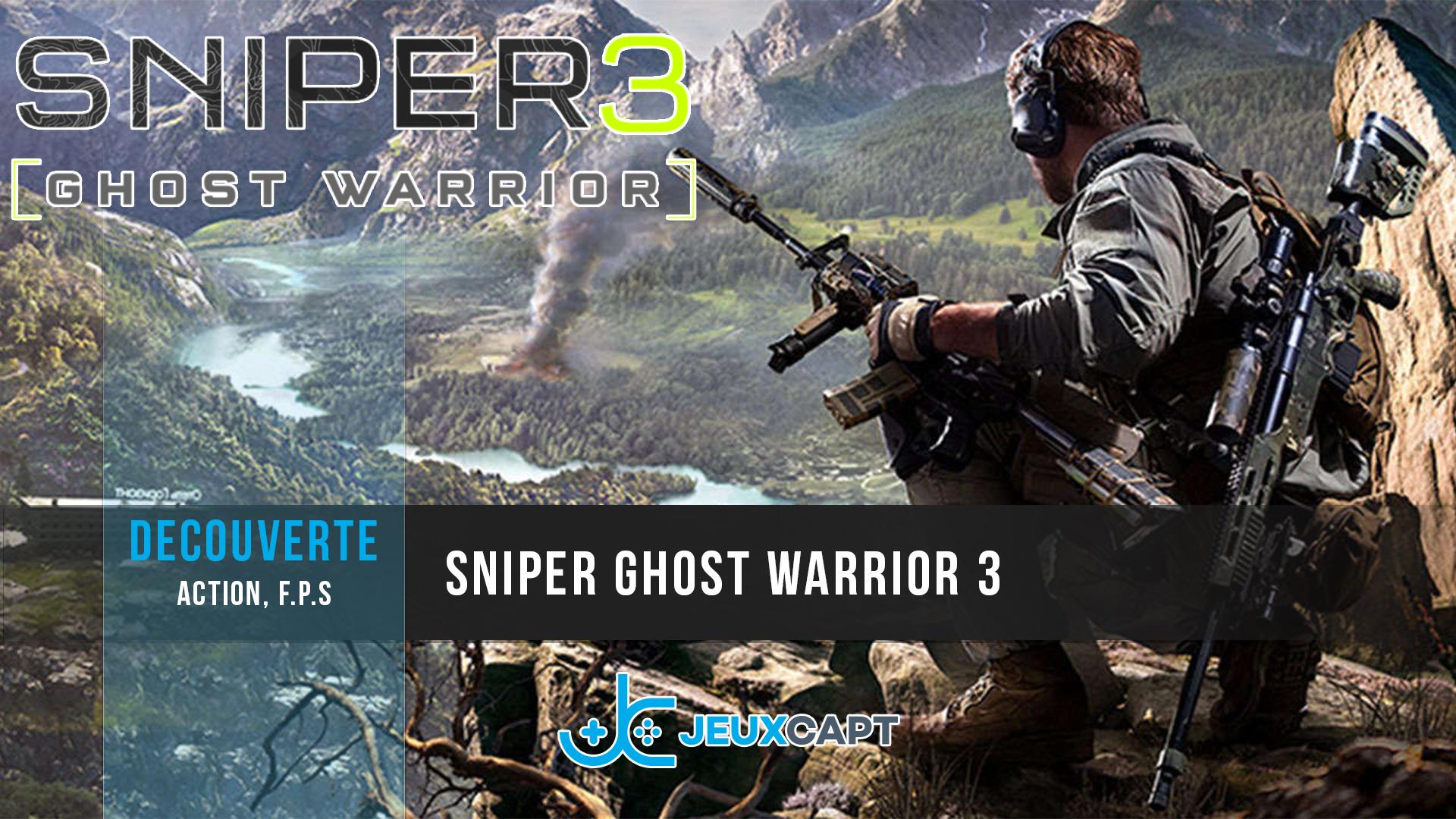 Dans la peau d'un sniper - Sniper Ghost Warrior 3 - Découverte