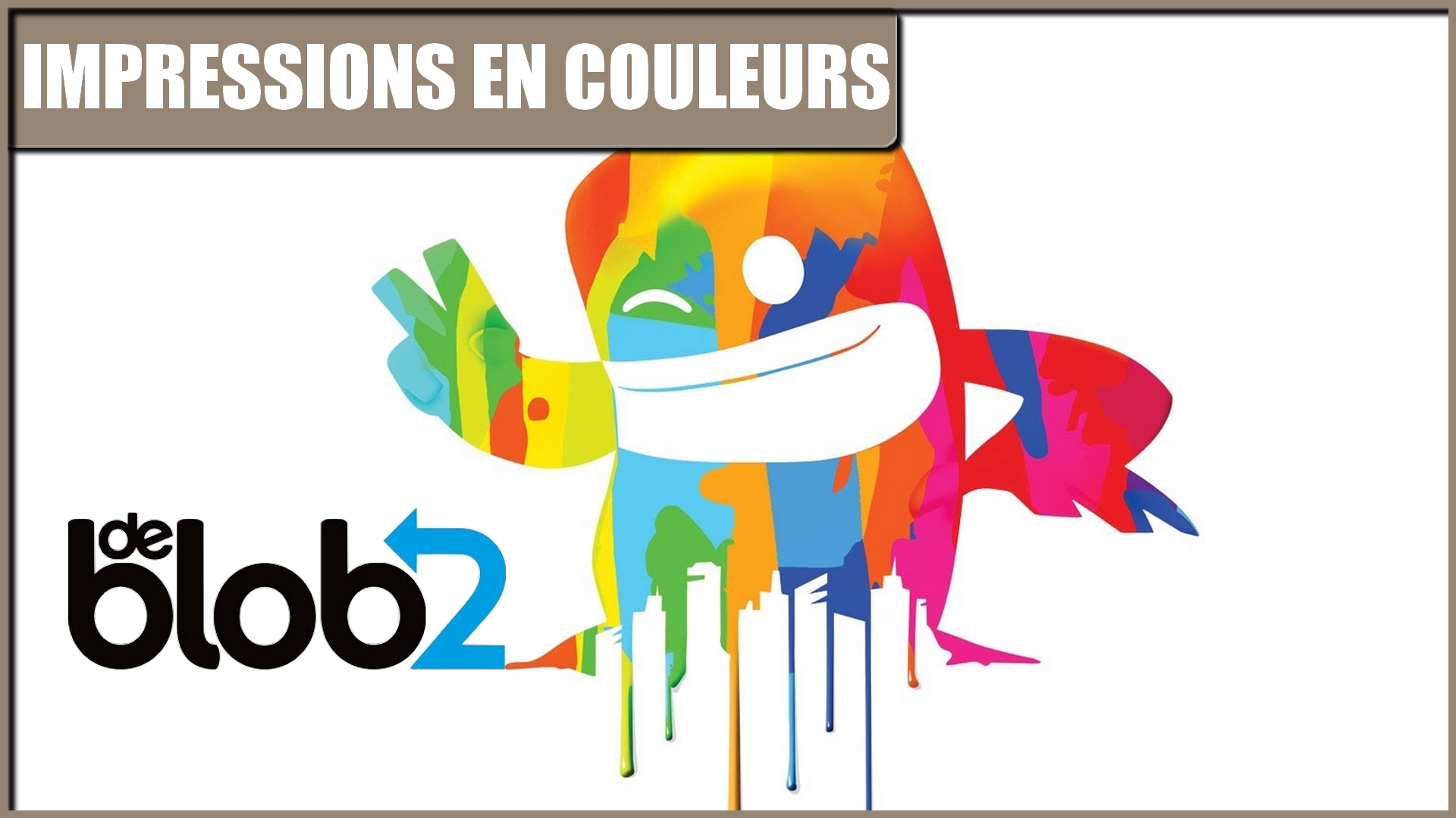 De Blob 2 Remastered : Impressions en couleurs