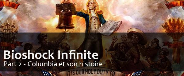 Bioshock Infinite Part 2 // Columbia et son histoire