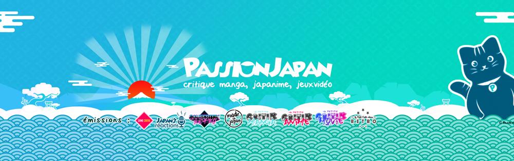 PassionJapan : manga, anime, jeux vidéo et surtout vidéo test !!!