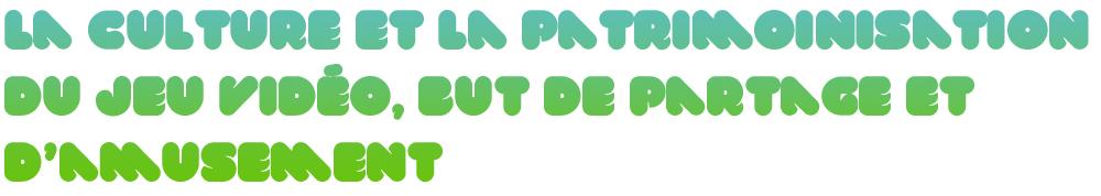 Jeu Vidéo, Art Numérique, Culture, Patrimoinisation... Naim Del Ben s'exprime.