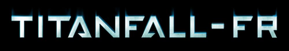 Le Blog de TITANFALL-FR !