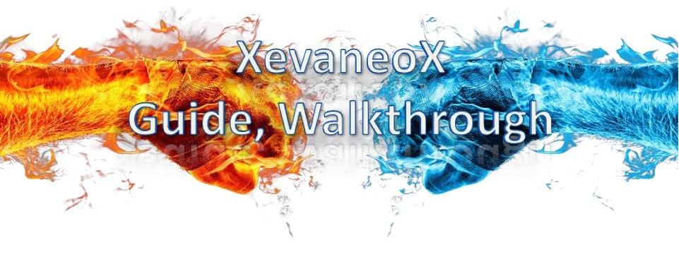 XevaneoX : Gameplay, Tests, Guides