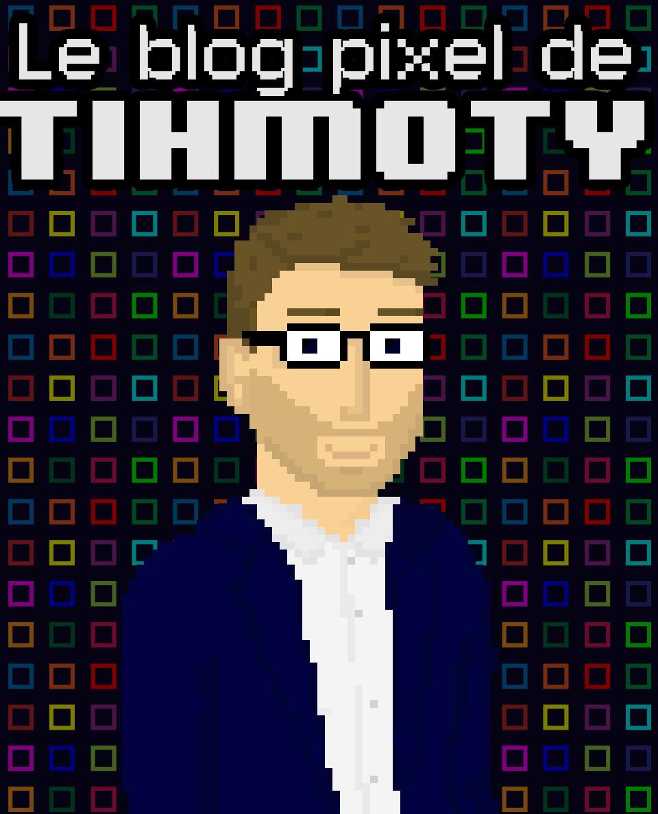 Le Blog Pixel de Tihmoty