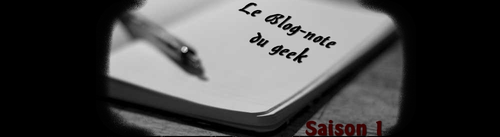 Le Blog-note du geek