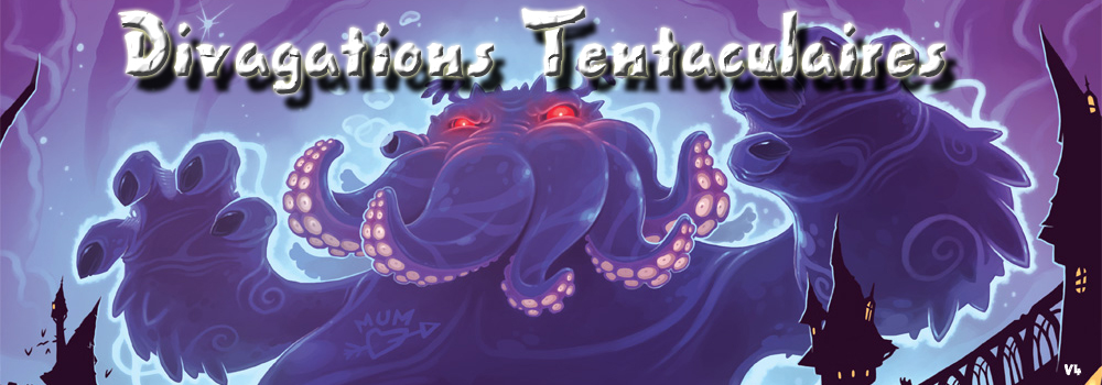 Divagations Tentaculaires