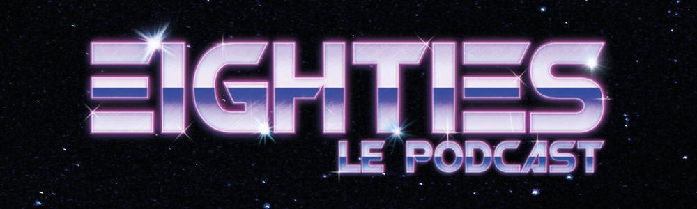 Eighties le podcast