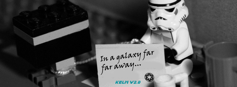 Kelm in a galaxy far far away...