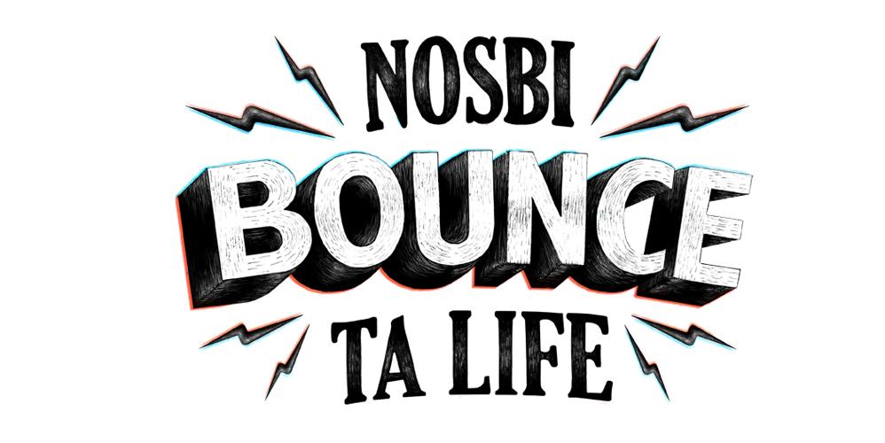 Nosbi Bounce ta life!
