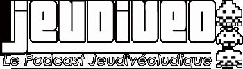 Jeudiveo, le podcast vidéoludique et critique qui sort le Jeudi