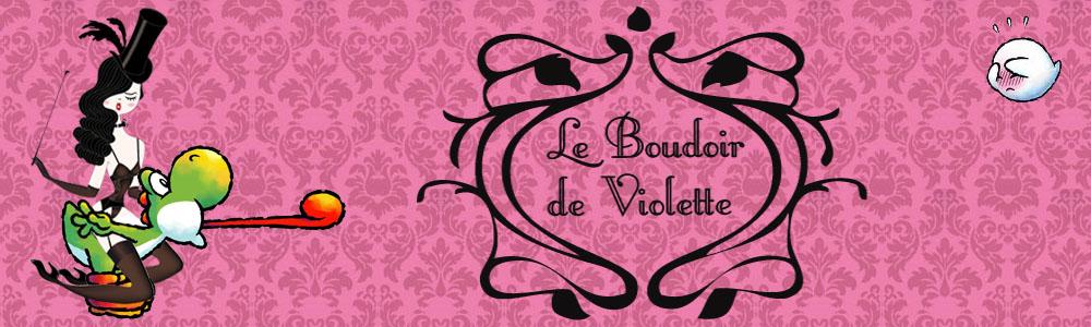 Le Boudoir de Violette...