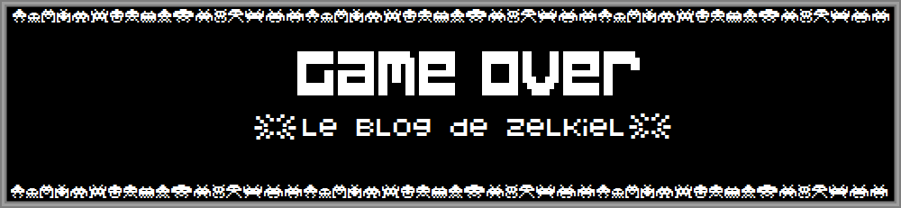Game Over - Le Blog de Zelkiel