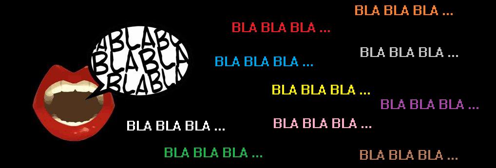 Bla Bla Bla ...