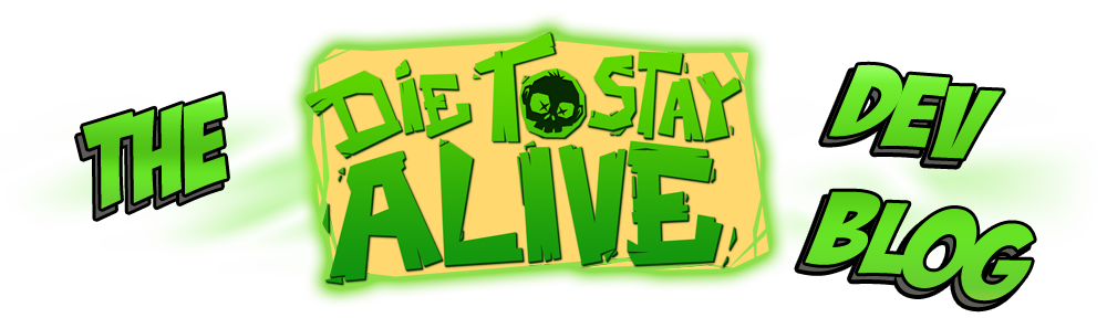 Die to stay Alive : The Dev' Blog