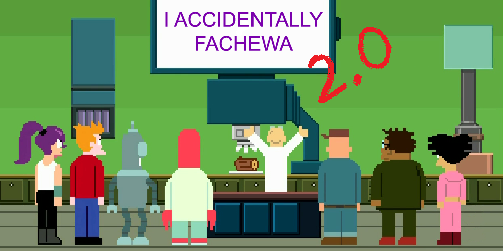 I accidentally Fachewa