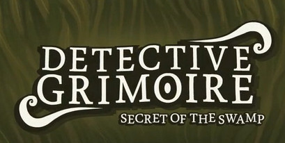Detective Grimoire : Secret of the Swamp