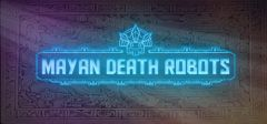 Jaquette de Mayan Death Robots PC