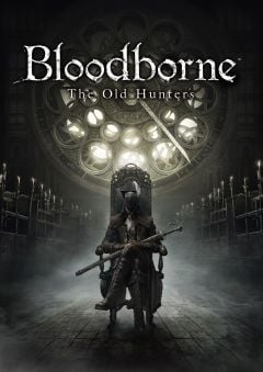 Bloodborne : The Old Hunters
