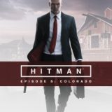 Hitman Episode 5 : Colorado