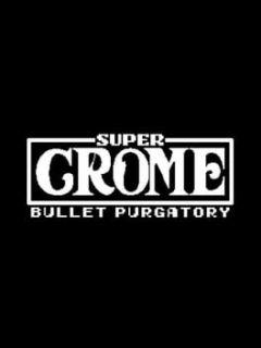 Jaquette de Super Crome : Bullet Purgatory PC