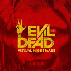 Evil Dead Virtual Nightmare