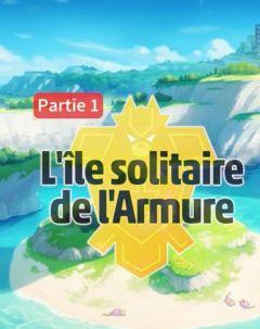 Pokémon Epée / Bouclier : L'Île Solitaire de l'Armure