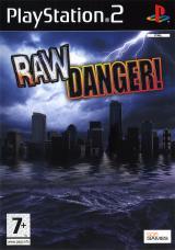 Raw Danger !