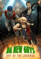 Da New Guys : Day of the Jackass